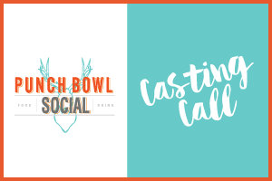 Punch Bowl Social Casting Call